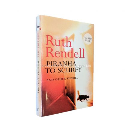Piranha to Scurfy Signed by Ruth Rendell​​​​​​​ First Edition Hutchinson 2000